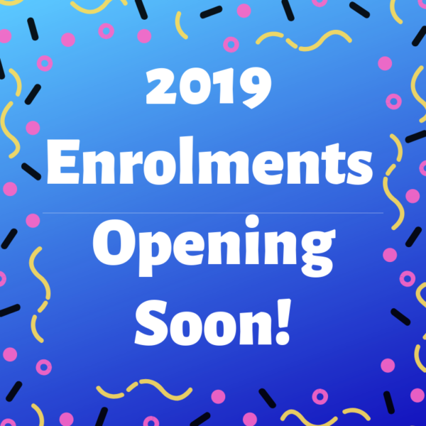 2019 enrolments opening soon