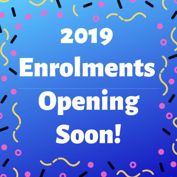 2019 enrolments opening soon